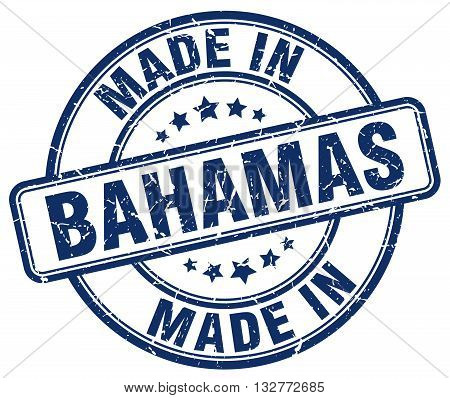 made in Bahamas blue round vintage stamp.Bahamas stamp.Bahamas seal.Bahamas tag.Bahamas.Bahamas sign.Bahamas.Bahamas label.stamp.made.in.made in.