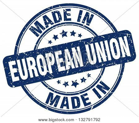 made in european union blue round vintage stamp.european union stamp.european union seal.european union tag.european union.european union sign.european.union.european union label.stamp.made.in.made in.