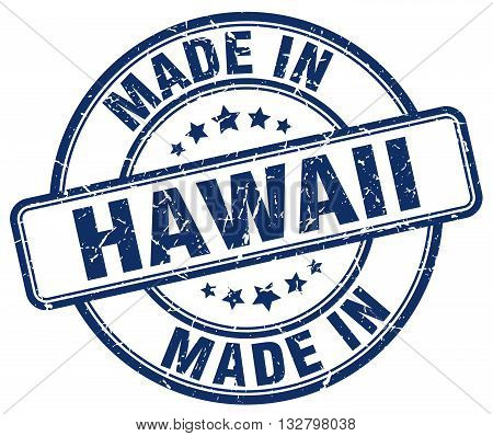 made in Hawaii blue round vintage stamp.Hawaii stamp.Hawaii seal.Hawaii tag.Hawaii.Hawaii sign.Hawaii.Hawaii label.stamp.made.in.made in.