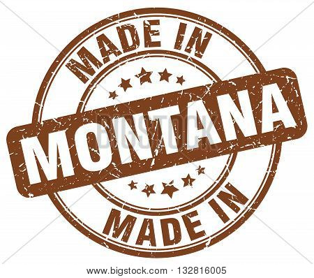 made in Montana brown round vintage stamp.Montana stamp.Montana seal.Montana tag.Montana.Montana sign.Montana.Montana label.stamp.made.in.made in.