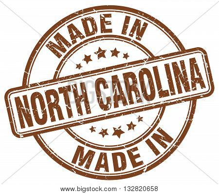 made in North Carolina brown round vintage stamp.North Carolina stamp.North Carolina seal.North Carolina tag.North Carolina.North Carolina sign.North.Carolina.North Carolina label.stamp.made.in.made in.