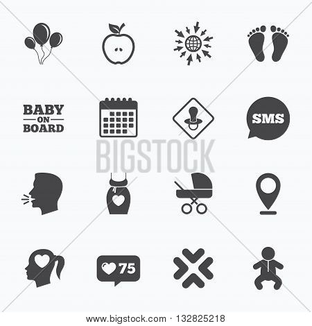 Calendar, go to web and like counter. Pregnancy, maternity and baby care icons. Air balloon, baby carriage and pacifier signs. Footprint, apple and newborn symbols. Sms speech bubble, talk symbols.