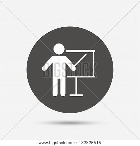 Presentation sign icon. Man standing with pointer. Blank empty billboard symbol. Gray circle button with icon. Vector