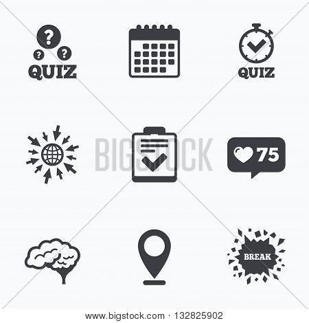 Calendar, like counter and go to web icons. Quiz icons. Human brain think. Checklist and stopwatch timer symbol. Survey poll or questionnaire feedback form sign. Location pointer.