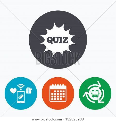 Quiz boom speech bubble sign icon. Questions and answers game symbol. Mobile payments, calendar and wifi icons. Bus shuttle.