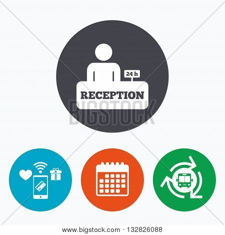 Reception sign icon. 24 hours Hotel registration table with administrator symbol. Mobile payments, calendar and wifi icons. Bus shuttle.