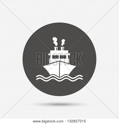 Ship or boat sign icon. Shipping delivery symbol. Smoke from chimneys or pipes. Gray circle button with icon. Vector