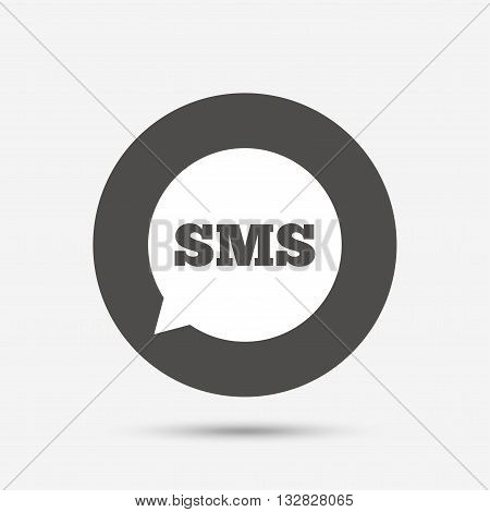 SMS speech bubble icon. Information message symbol. Gray circle button with icon. Vector