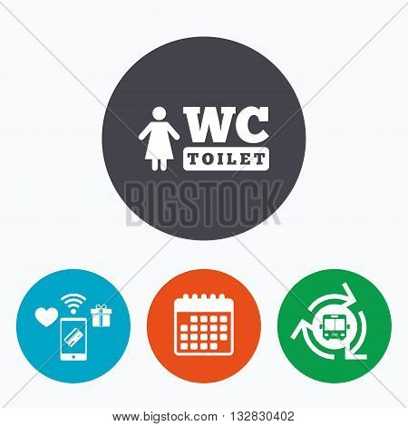 WC women toilet sign icon. Restroom or lavatory symbol. Mobile payments, calendar and wifi icons. Bus shuttle.