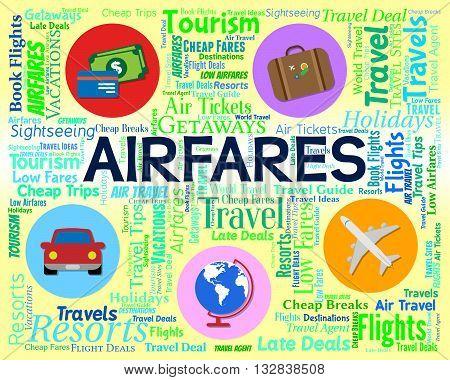 Airfares Word Indicates Selling Price And Aeroplane