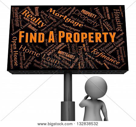 Find Property Represents Real Estate And Board 3D Rendering