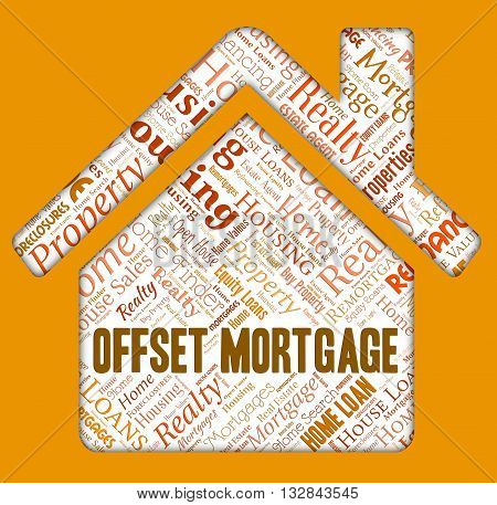 Offset Mortgage Shows Home Loan And Borrow