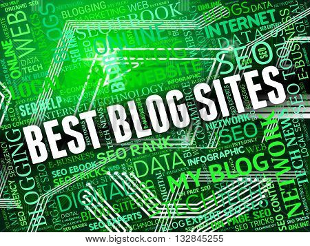 Best Blog Sites Means Greatest Network And Better