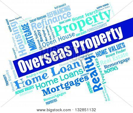 Overseas Property Indicates Worldwide Apartments And Offices