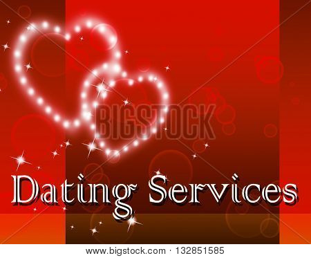 Dating Services Means Web Site And Assist