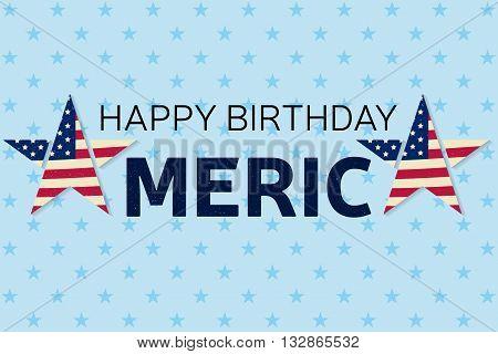 Happy Birthday America Greeting Card, Flyer. Happy Birthday America Poster.  Patriotic Banner  For W