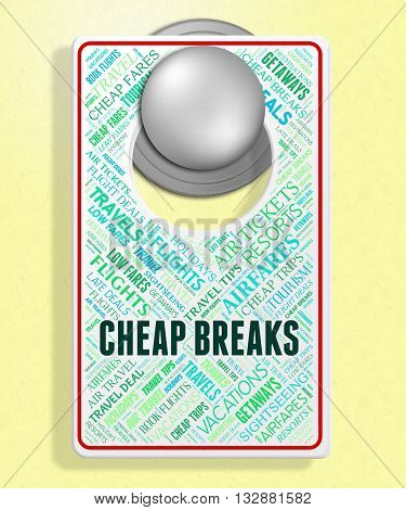 Cheap Breaks Indicates Short Vacation And Board