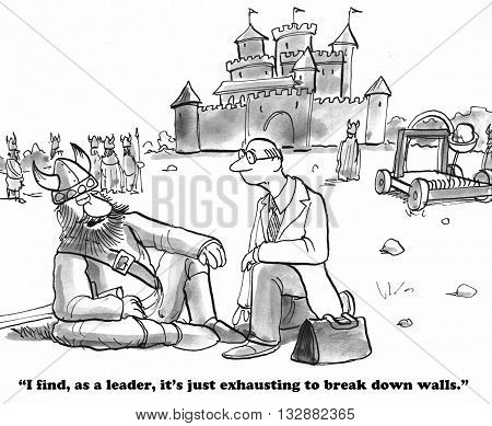 Business cartoon about a leader exhausted at the work it takes to break down walls.