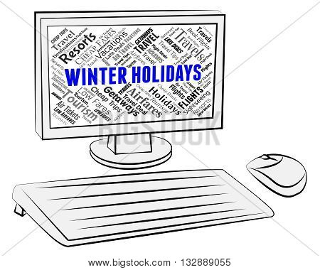 Winter Holidays Indicates Getaway Pc And Computer