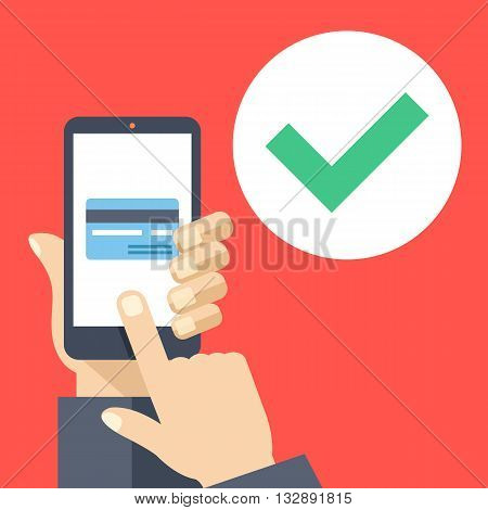 Credit card on smartphone screen and green checkmark. Hand holds smartphone, finger touch screen. Mobile payment, transaction approved concepts. Flat design graphic elements. Vector illustration