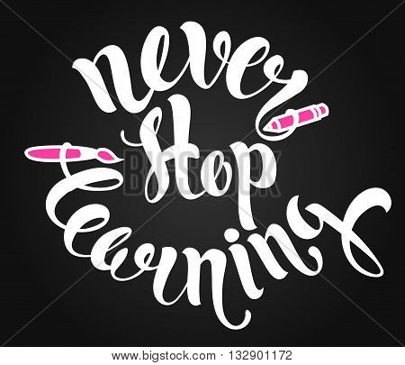 Never stop learning lettering. Hand written