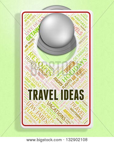 Travel Ideas Means Signs Places And Choices
