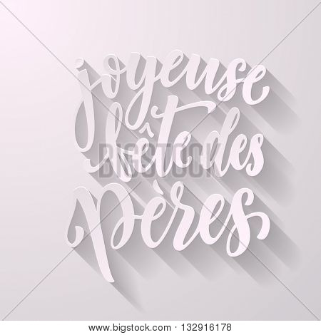 Joyeuse Fete des Peres - Father's Day in French vector greeting card text. Fete Peres  text. Fete Peres tet on white background wallpaper.