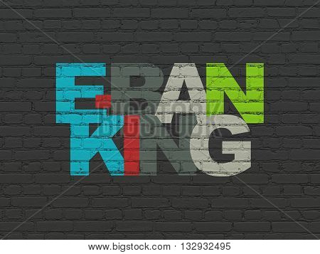 Business concept: Painted multicolor text E-Banking on Black Brick wall background
