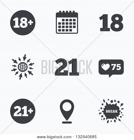 Calendar, like counter and go to web icons. Adult content icons. Eighteen and twenty-one plus years sign symbols. Location pointer.