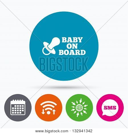 Wifi, Sms and calendar icons. Baby on board sign icon. Infant in car caution symbol. Baby pacifier nipple. Go to web globe.