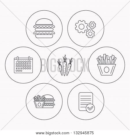 Hamburger, carrot and chips icons. Burger and chips fries linear signs. Check file, calendar and cogwheel icons. Vector