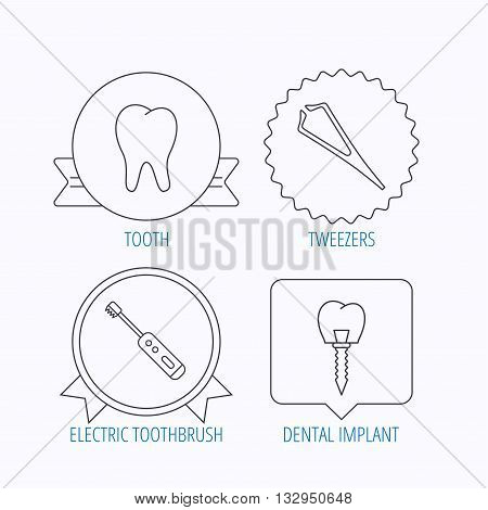 Dental implant, tooth and tweezers icons. Electric toothbrush linear sign. Award medal, star label and speech bubble designs. Vector