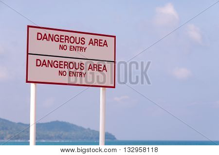 Warning sign, Dangerous area, do no enter, Dangerous territory - information of caution with a stop sign plate.