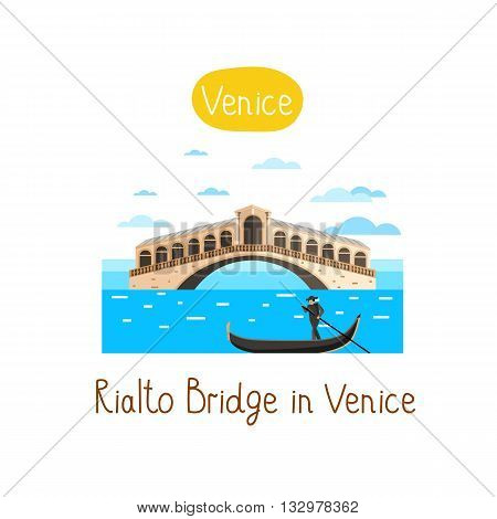 Rialto Bridge in Venice. Famous world landmarks icon concept. Journey around the world. Tourism and vacation theme. Modern design flat vector illustration.