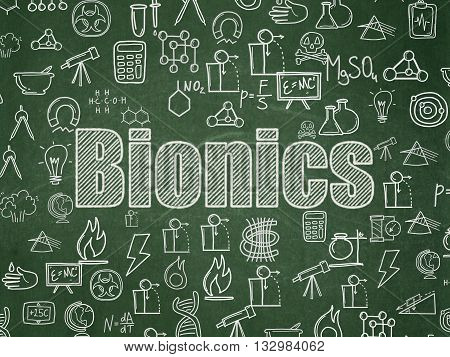 Science concept: Chalk White text Bionics on School board background with  Hand Drawn Science Icons, School Board