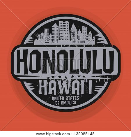 Stamp or label with name of Honolulu, Hawaii, vector illustration
