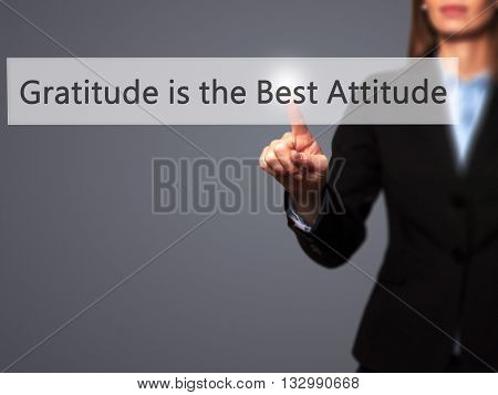 Gratitude Is The Best Attitude - Businesswoman Hand Pressing Button On Touch Screen Interface.