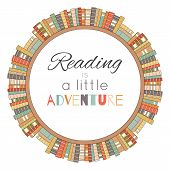 Reading Is A Little Adventure. Contour Colored Circle Bookshelves With Lettering. Love For Books. Li poster