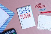 Handwriting Text Writing Index Funds. Concept Meaning Mutual Fund Built To Match The Stocks Of A Mar poster