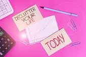 Conceptual Hand Writing Showing Declutter Your Life. Business Photo Text To Eliminate Extraneous Thi poster