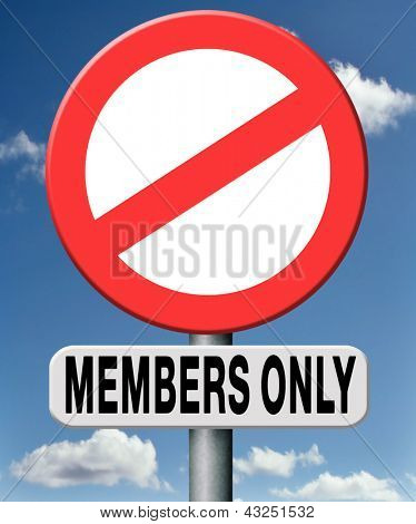Members only restricted area warning sign no entry without permission