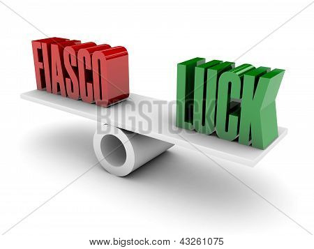 Fiasco and Luck opposition.