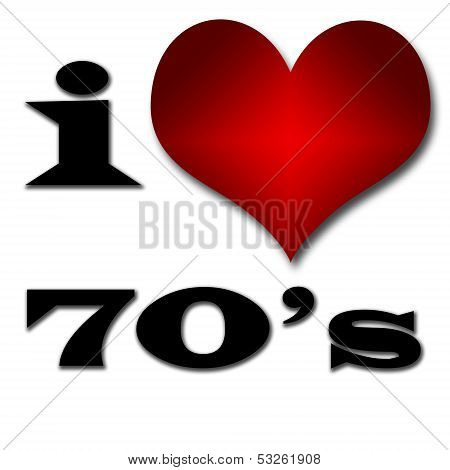 I Love 70's. Funny Concept Of Heart And Inscription Or Text