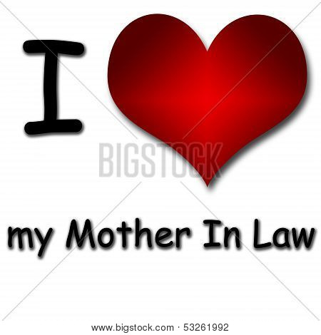I Love Mother In Law. Funny Concept Of Heart And Inscription