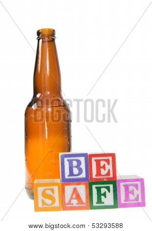 Letter Blocks Spelling Be Safe With A Beer Bottle