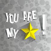pic of you are awesome  - You Are My Star On A Gradient Grey Background vector illustration - JPG
