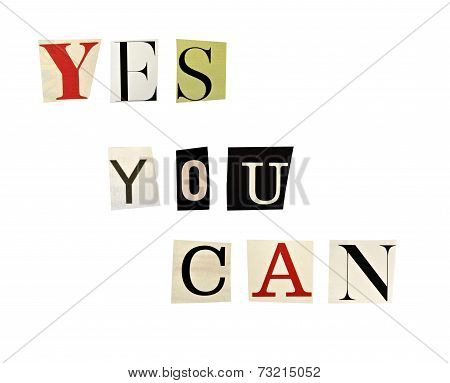 The phrase Yes You Can formed with magazine letters on white background
