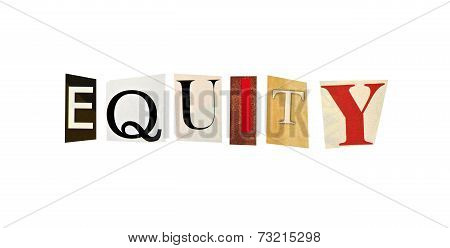 Equity word formed with magazine letters on a white background
