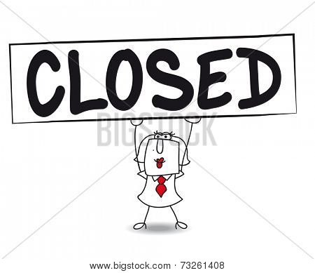 closed. Karen, the business woman is carrying a large sign