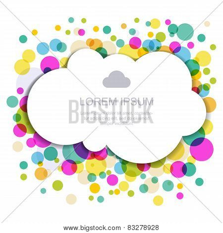 Cloud Silhouette With Colorful Circles. Vector Illustration, Modern Template Design With Place For T